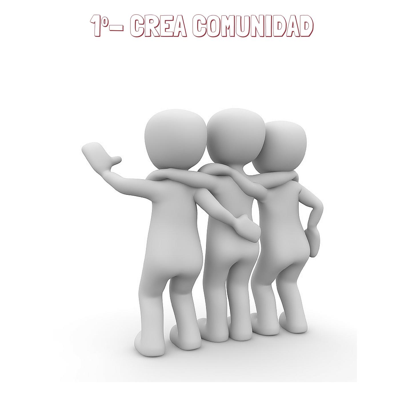 1- CREA COMUNIDAD